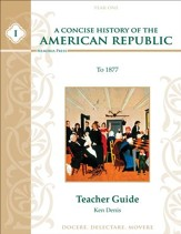 A Concise History of the American  Republic, Year 1 Teacher Guide