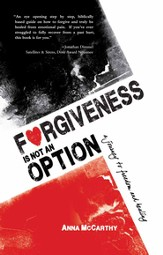 Forgiveness is Not an Option: A Journey to Freedom and Healing - eBook