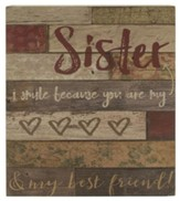 I Smile Because You're My Sister, Lath Board Wall Box Sign