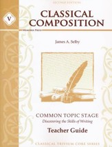 Classical Composition V: Common  Topic Teacher Guide, Second Edition