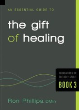 An Essential Guide to the Gift of Healing