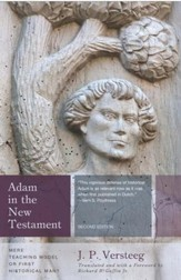 Adam in the New Testament: Mere Teaching Model or First Historical Man?