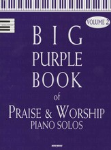 Big Purple Book of Praise & Worship Piano Solos, Volume 2