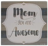 Mom You Are Awesome Box Sign