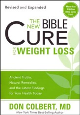 The New Bible Cure for Weight Loss: Ancient Truths, Natural Remedies and the Latest Findings for Your Health Today