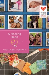 A Healing Heart: Quilts of Love Series - eBook