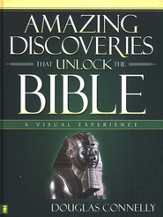 Amazing Discoveries That Unlock the Bible: A Visual Experience - eBook