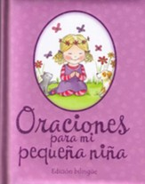 Oraciones Para Mi Pequeña Niña, Ed. Bilingüe  (Prayers for Little Girls, Bilingual Ed.)