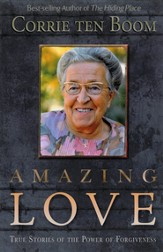 Amazing Love: True Stories of the Power of Forgiveness - eBook