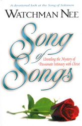 Song of Songs: Unveiling the Mystery of Passionate Intimacy with Christ - eBook
