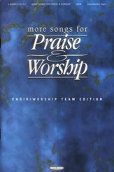 More Songs for Praise & Worship: Choir/Worship Team Edition