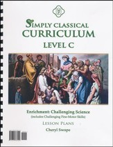 Simply Classical Level C Enrichment: Challenging Science Lesson Plans