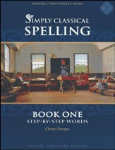 Simply Classical Spelling:  Step-by-Step Words, Book One