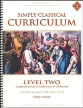 Simply Classical Curriculum Manual, Level 2