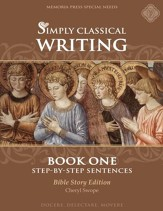 Simply Classical Writing:  Step-by-Step Sentences, Book One (Bible Story Edition)