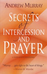 Secrets of Intercession and Prayer: A Four-Month Devotional - eBook