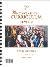 Simply Classical Level 2 Bible & Copybook 2 Lesson Plans