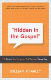 Hidden in the Gospel: Truths Your Forget to Tell Yourself