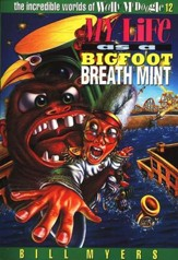My Life as a Bigfoot Breath Mint: The Incredible Worlds of  Wally McDoogle #12