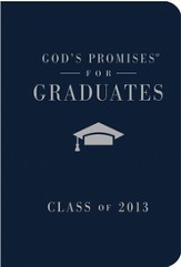 God's Promises for Graduates: Class of 2013 - Navy: New King James Version - eBook