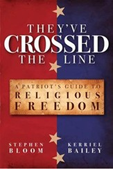 They've Crossed the Line: A Patriot's Guide to Religious Freedom - eBook