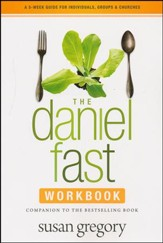 The Daniel Fast Group Experience: A 5-Week Participant's Guide to the Best-Selling Book