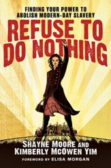 Refuse to Do Nothing: Finding Your Power to Abolish Modern-Day Slavery - eBook