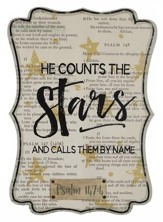 He Counts the Stars and Calls Them By Name Hanging Plaque