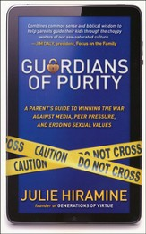 Guardians of Purity: A Parent's Guide to Winning the War Against Media, Peer Pressure and Eroding Sexual Values