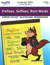 Prefixes, Suffixes, Root Words, Grades 4-5: Super Value Blackline Workbook