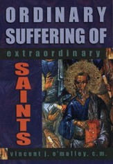 Ordinary Suffering of Extraordinary Saints