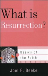 What Is Resurrection? (Basics of the Faith)