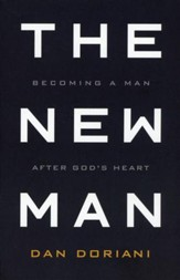 The New Man: Becoming a Man After God's Heart