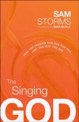 The Singing God: Feel the Passion God Has for You . . . Just As You Are . . . Today
