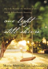 One Light Still Shines: My Life Beyond the Shadow of the Amish Schoolhouse Shooting - eBook