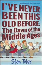 I've Never Been This Old Before: The Dawn of the Middle Ages