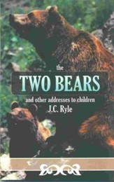 The Two Bears, and Other Addresses to Children