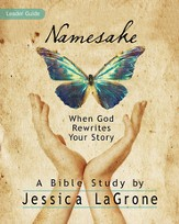 Namesake - Women's Bible Study Leader Guide: When God Rewrites Your Story - eBook