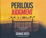Perilous Judgment: A Real Justice Thriller - unabridged audio book on CD