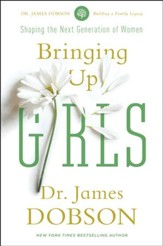 Bringing Up Girls: Shaping the Next Generation of Women