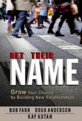 Get Their Name: How to Grow Your Church by Building Relationships - eBook