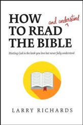 How to Read (and Understand!) the Bible: Meeting God in the Book You Love but Never Fully Understood