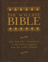 The Wycliffe Bible: John Wycliffe's Translation of the Latin Vulgate Bible - Large Print Edition