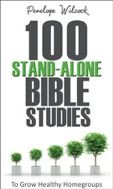 100 Stand-Alone Bible Studies: To grow healthy home groups - eBook