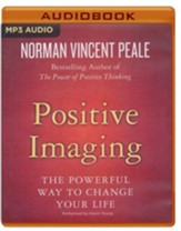 Positive Imaging: The Powerful Way to Change Your Life - unabridged audio book on MP3-CD
