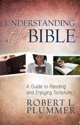 Understanding the Bible: A Guide to Reading and Enjoying Scripture - eBook