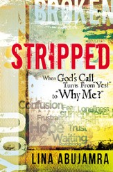 Stripped: When God's Call Turns From Yes! to Why Me? / New edition - eBook