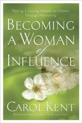 Becoming a Woman of Influence: Making a Lasting Impact on Others