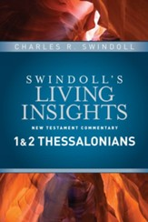 1 & 2 Thessalonians: Swindoll's Living Insights Commentary