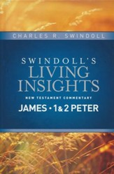 James, 1 & 2 Peter: Swindoll's Living Insights Commentary